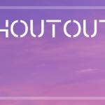 Our Latest ShoutOuts!