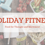 Holiday Fitness Help for your Brain and Body